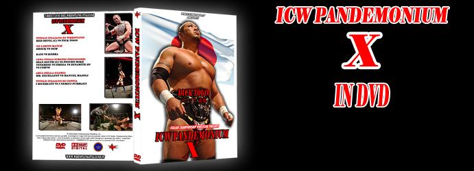 ICW PANDEMONIUM X: il DVD finalmente disponibile!!!!!