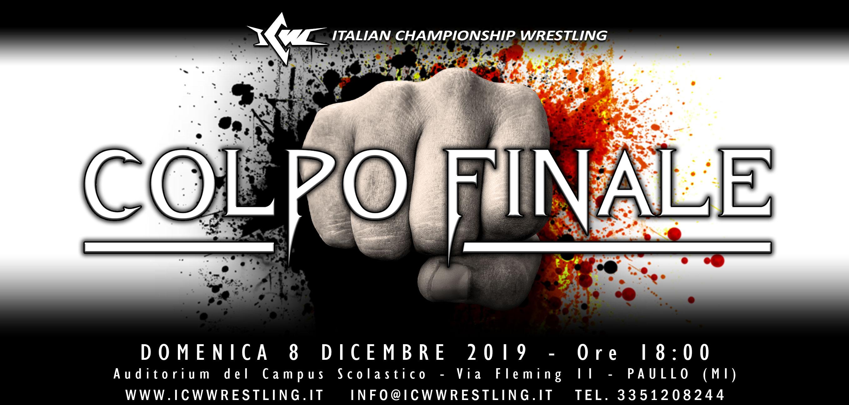 Domenica 8 dicembre la ICW torna a Paullo per Colpo Finale 2019!