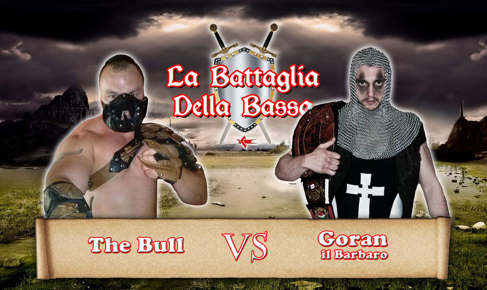 Battaglia della Bassa V: Goran Il Barbaro accetta la sfida di The Bull!