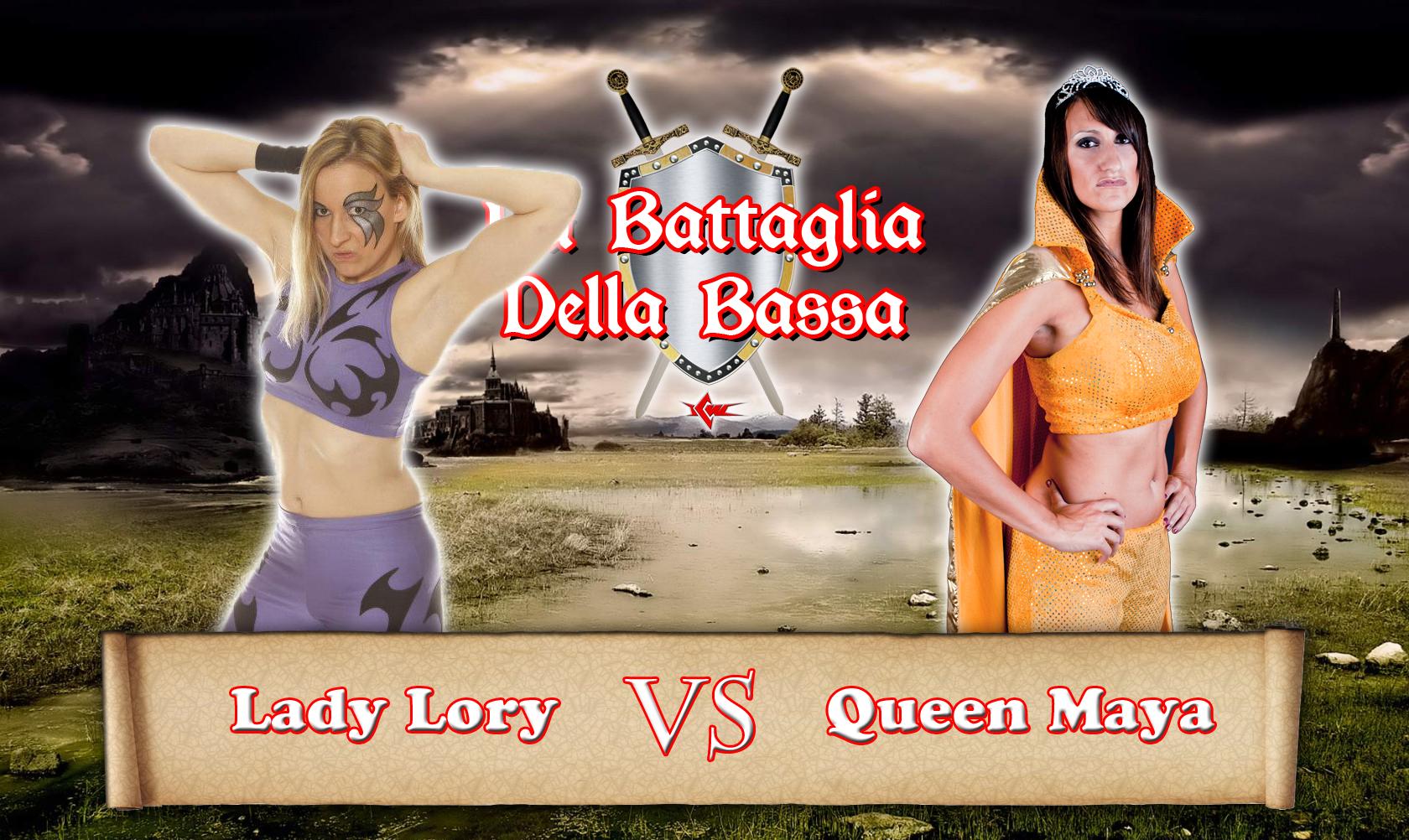 Battaglia della Bassa V: Queen Maya vs Lady Lory!
