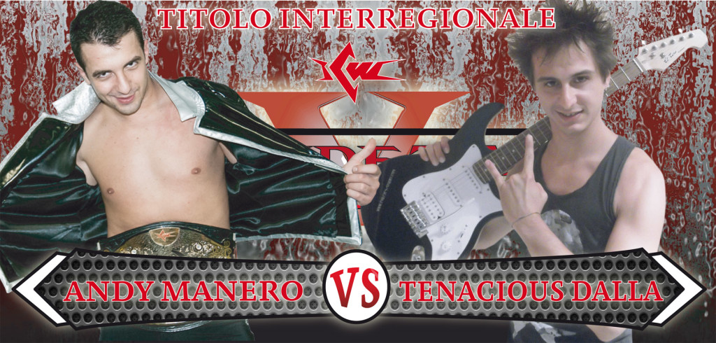 ANDY MANERO vs TENACIOUS DALLA