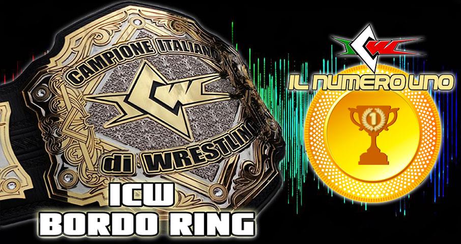 ICW Bordo Ring – Puntata 04: Aspettando Il Numero Uno!