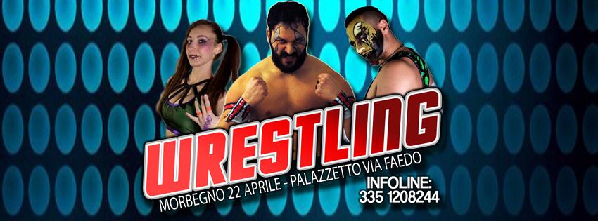 Wrestling Live a Morbegno COPERTINA FB 22 APRILE 2017