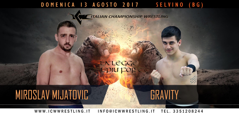 Gravity sfida Mijatovic a ICW La Legge del Più Forte!