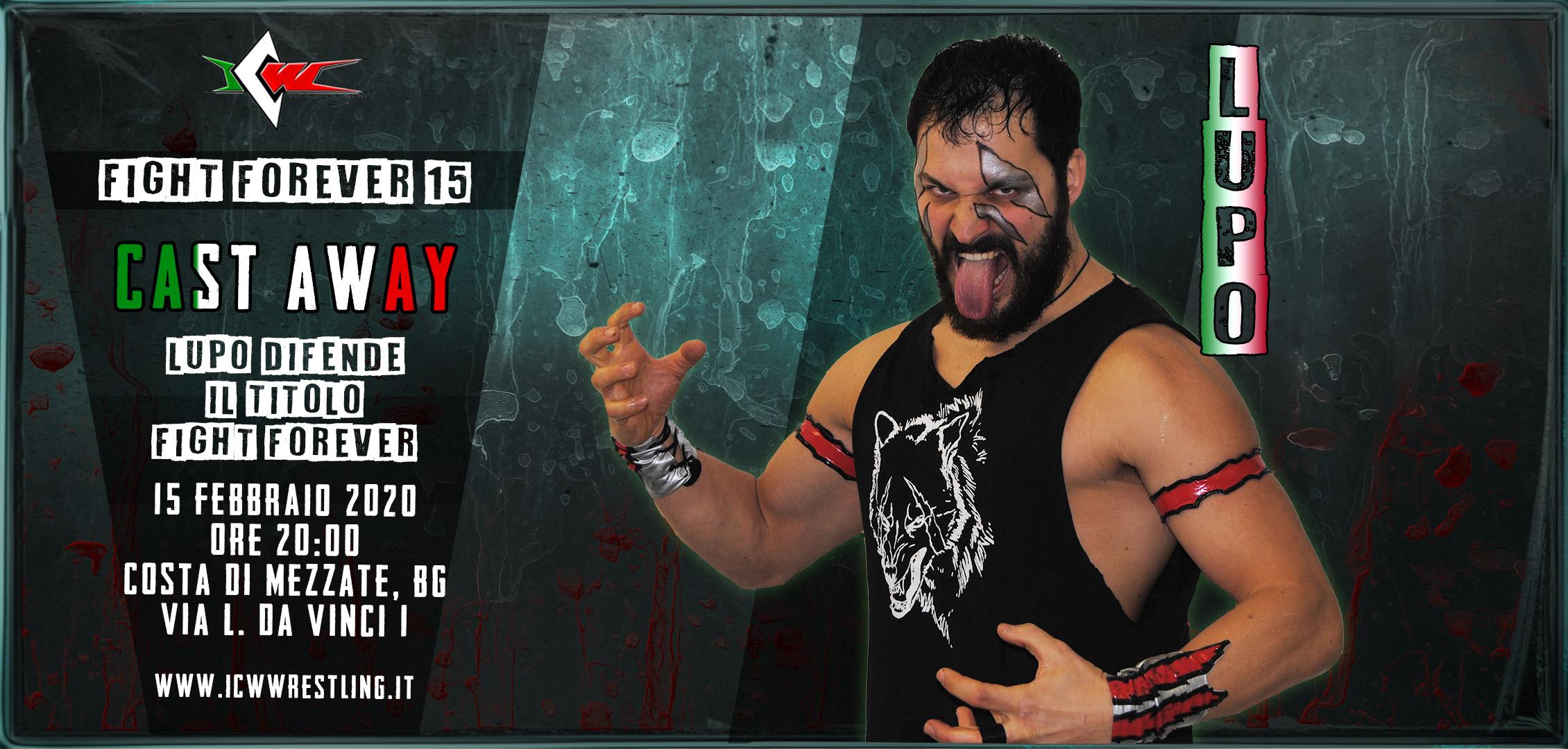 Il 15 Febbraio a Bergamo è tempo di ICW Fight Forever #15: Cast Away!