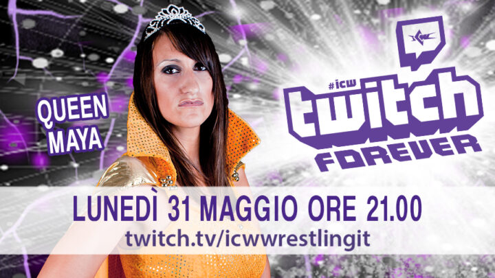 Queen Maya si racconta a ICW Twitch Forever il 31 maggio!