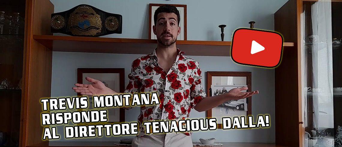 Trevis Montana risponde al Direttore Dalla!