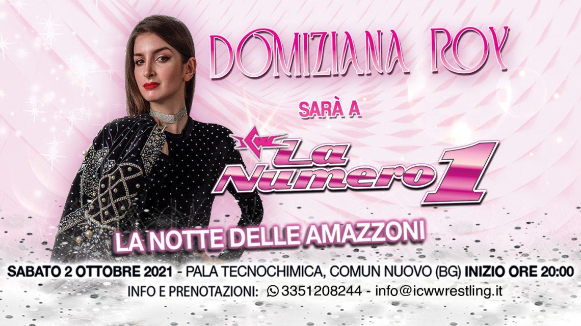 Domiziana Roy sarà a ICW La Notte delle Amazzoni!