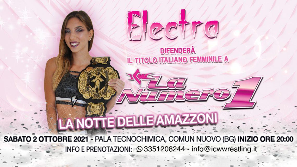 La Campionessa Italiana Electra difenderà il Titolo a ICW La Numero Uno!
