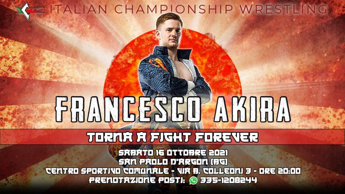 Fireball torna a casa! Francesco Akira in azione a ICW Fight Forever il 16 ottobre