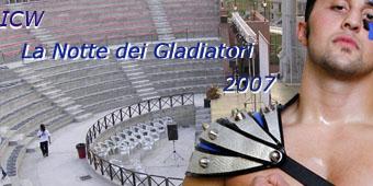 ICW La Notte dei Gladiatori 2007